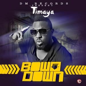 Timaya - Bow Down (Prod. Young D) + Lyrics